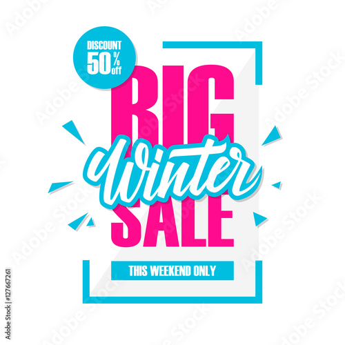 Big Winter Sale. Special offer banner with handwritten element, discount up to 50% off. This weekend only. Vector illustration.