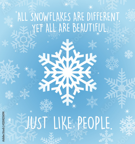 Poster Positive Typography Holiday greeting card with snowflakes on pale blue. All snowflakes are different yet all are beautiful.