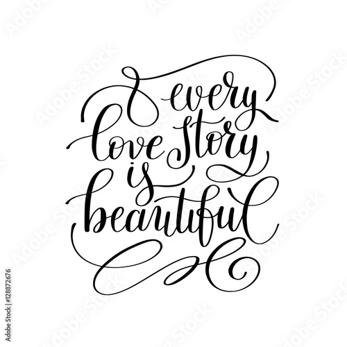 every love story is beautiful handwritten lettering quote about Poster