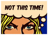Not This Time! - Pop art