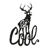 Vector lettering illustration with animal. Be Cool.Typography poster with a deer in sunglasses