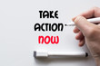 Take action now written on whiteboard