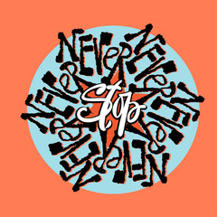 Never Stop mandala style calligraphic lettering promotional slog
