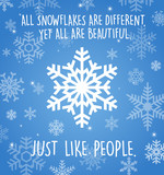 Holiday greeting card with snowflakes on blue background. . All snowflakes are different yet all are beautiful. Just like people.