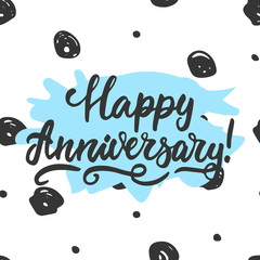 Happy anniversary - hand drawn lettering phrase isolated on the polka dot background. Fun brush ink inscription for photo overlays, greeting card or t-shirt print, poster design