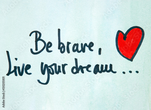 Poster be brave and live your dream text