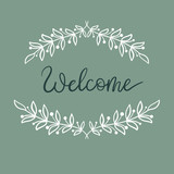 Welcome Hand Lettering Card. Modern Calligraphy. Vector Illustration.