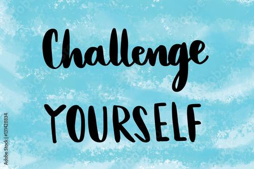Plakát Challenge yourself motivational message over blue painted background