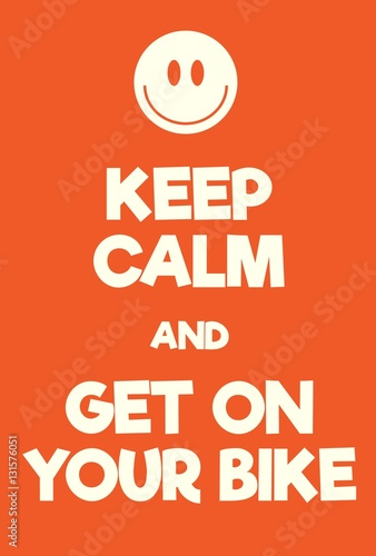 Vászonkép Keep Calm and get on your bike poster