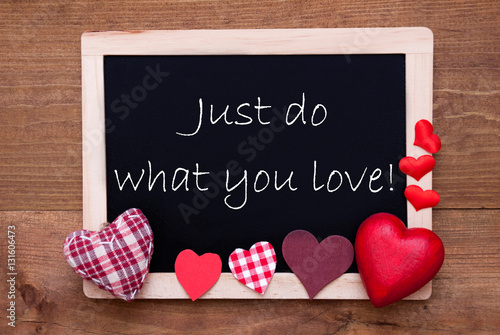 Poster Chalkbord, Red Fabric Hearts, Quote Just Do What You Love
