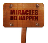 miracles do happen, 3D rendering, text on wooden sign