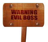 warning evil boss, 3D rendering, text on wooden sign