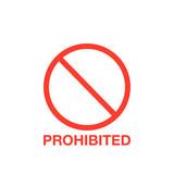 Prohibition red sign, ban symbol. Vector illustration