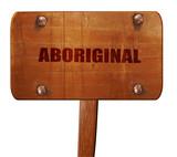 aboriginal, 3D rendering, text on wooden sign