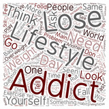 Are You Addicted To Your Lifestyle text background wordcloud concept