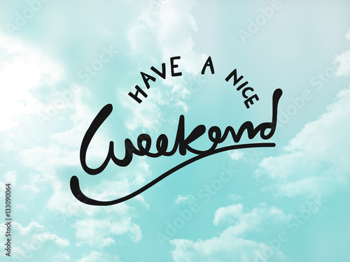 Have A Nice Weekend Word Lettering On Blue Sky Buy Photos Ap