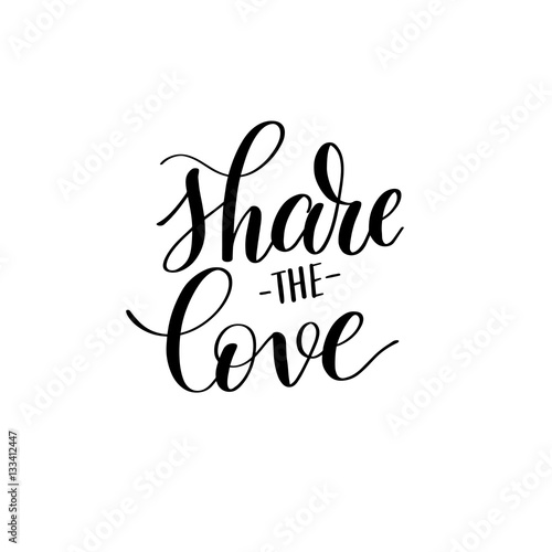 share the love black and white hand written lettering about love