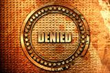 denied sign background, 3D rendering, grunge metal stamp