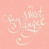 My sweet angel lettering. Valentine greeting card.