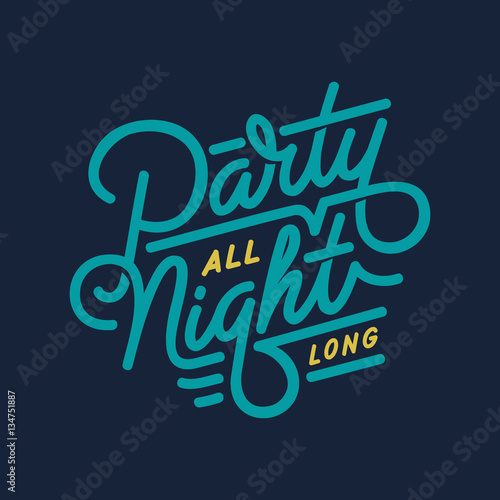 """""""Party all Night long"""" Digital lettering Poster"""