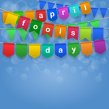 Happy April Fools Day. Festive background with colorful flags. Holiday, celebration party. Vector illustration