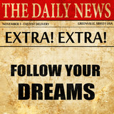 follow your dreams, newspaper article text