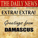 Greetings from damascus, newspaper article text