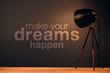 Make your dreams happen, motivational quote