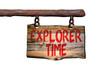 Explorer time