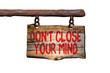 Don't close your mind