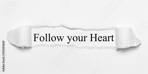 Poster Follow your Heart on white torn paper