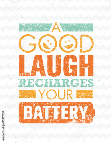 Good Laugh Recharges Your Battery. Inspiring Creative Motivation Quote Template. Vector Typography Banner Design Concept