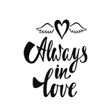 Always in love. Romantic handwritten phrase