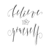 Believein yourself inspirational quote. Vector lettering illustration. Hand drawn calligraphy.