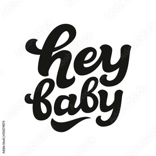 Hey baby hand lettering text