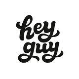 Hey guy hand lettering text