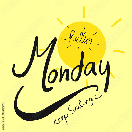 Hello Monday keep smiling word and sun illustration on yellow background