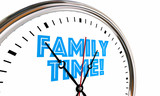 Family Time Clock Words Hands Ticking Going By 3d Illustration