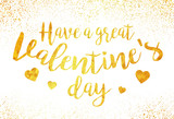 Valentines day lettering, gold foil imitation vector illustration, Have a great Valentines day gold sign - 136792878