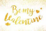 Valentines day lettering, gold foil imitation vector illustration, Be my Valentine day gold sign - 136794292