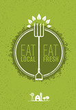 Eat Local, Eat Fresh Healthy Food Eco Farm Vector Concept on Rusty Background.