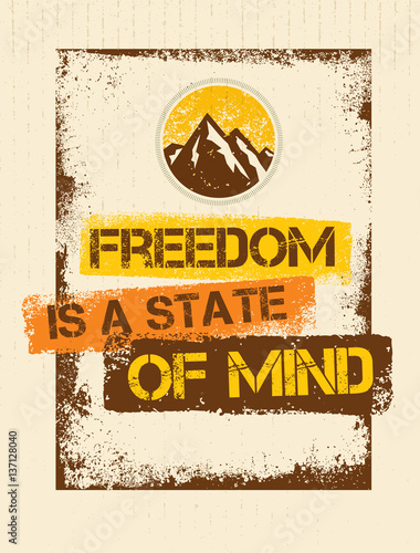 Freedom Is A State Of Mind. Inspiring Creative Motivation Quote Vector Concept On Grunge Rough Background