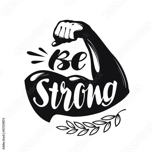 Be Strong, lettering. Sport gym, fitness label. Vector illustration