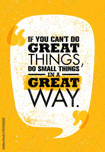 In de dag Retro sign If You Can't Do Great Things, Do Small Things In A Great Way. Inspiring Creative Motivation Quote. Vector Typography