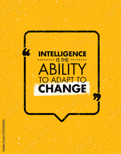 Foto op Aluminium Retro sign Intelligence Is The Ability To Adapt To Change. Inspiring Creative Motivation Quote. Vector Typography Banner Design