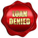 loan denied, 3D rendering, red wax stamp with text