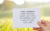 Motivation Inspirational quote love yourself first because thats who youll be spending the rest of your life with. Success, Self acceptance, Future, Choice, Happiness concept