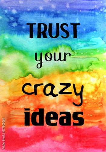 motywacyjny-cytat-na-akwarela-tekstury-zaufaj-swoim-zwariowanym-pomyslom