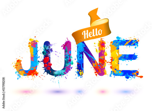 Hello june. Splash paint letters