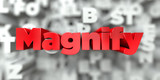 Magnify -  Red text on typography background - 3D rendered royalty free stock image. This image can be used for an online website banner ad or a print postcard.